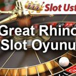 great rhino slot oyunu kazandıran slot oyunları