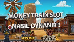 money train slot oyunları nasıl oynanır